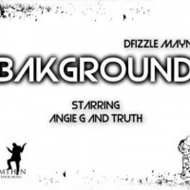 BakGround ft. Angie G and Truth