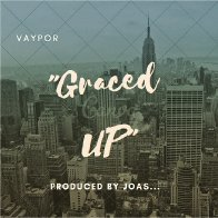 Graced Up -By- Vaypor
