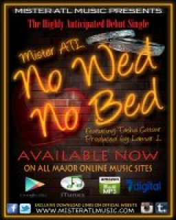 """Debut Single """"NO WED NO BED"""" from Songwriter and Recording Artist Mister ATL"""