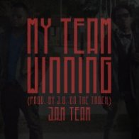 My Team Winning (prod. by J.O. on the tracK)