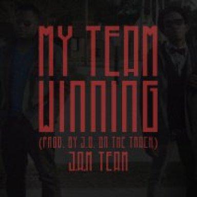 My Team Winning (prod. by J.O. on the tracK)