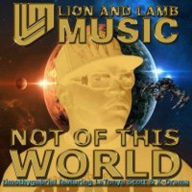 Not of This World featuring K-Drama, LaTonya Scott
