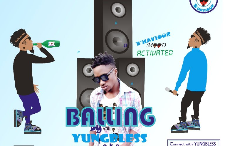 BALLING by YUNGBLESS B'HAVIOUR