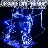 JESUS Clap Remix