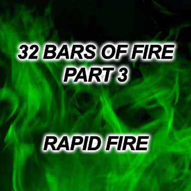 32 Bars of Fire (Part 3)