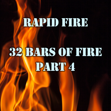 32 Bars Of Fire Part 4