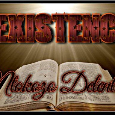 Ntokozo Delenton - Existence
