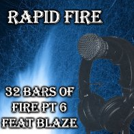 32 Bars of Fire Part 6 feat Blaze Thomas