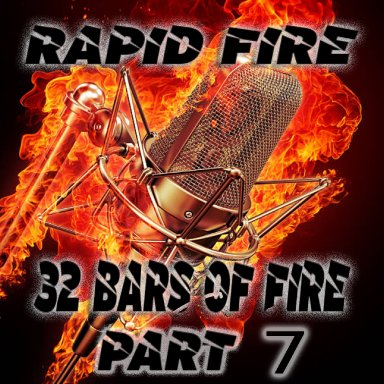 32 Bars of Fire Part 7